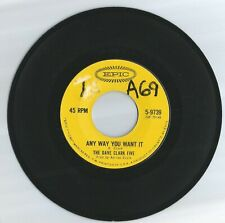THE DAVE CLARK FIVE 45-ANY WAY YOU WANT IT/ CRYING OVER YOU..VG++..1964