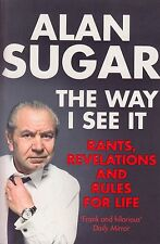 The Way I See It by Alan Sugar BRAND NEW BOOK (Paperback 2012)