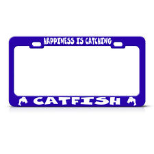 HAPPINESS IS CATCHING CATFISH FISH FISHING Blue License Plate Frame Tag Border