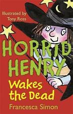 Horrid Henry Wakes The Dead: Book 18 by Francesca Simon (Paperback, 2009)