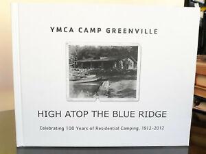 YMCA Camp Greenville, SC: High Atop Blue Ridge Celebrating 100 Years 1912-2012