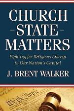 (New) Church-State Matters Fighting for Religious Liberty in Our....Capital