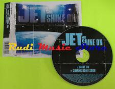 CD Singolo JET Shine on 2006 eu ATLANTIC AT0270CD 7567-94670-2 mc dvd (S6)