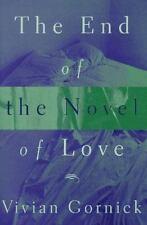 Vivian Gornick~THE END OF THE NOVEL OF LOVE~SIGNED 1ST/DJ~NICE COPY