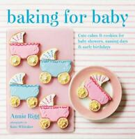 COOK BOOK - Baking for Baby by Annie Rigg (2013, Hardcover) - SALE
