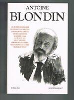 ANTOINE BLONDIN - BOUQUINS - ROBERT LAFFONT 2000 - BON ÉTAT