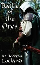 Battle of the Orcs by Kai Morgan Loeland (2006, Paperback)