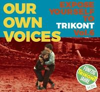 OUR OWN VOICES 6 - EXPOSE YOURSELF TO TRIKONT 50 JAHRE TRIKONT BOXSET 3 CD NEW