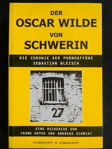 Der Oscar Wilde von Schwerin - Die Chronik der Pornoaffäre Sebastian Bleisch