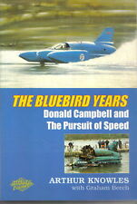 Bluebird Years Donald Campbell & Pursuit of Speed by Knowles & Beech 2001 P/B