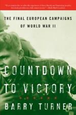 Countdown to Victory: The Final European Campaigns of World War I