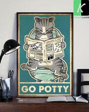 Cat Go Potty Poster Gift for Men Women, On Birthday Xmas Poster No Frame