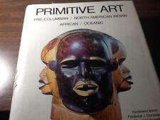 Primitive Art : Pre-Columbian, North American Indian, African, Oceanic... HC