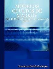 Modelos ocultos de markov: del reconocimiento de voz a la MÚsica by D....