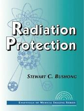 Radiation Protection: Essentials of Medical Imaging Series