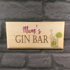 Mum's Gin Bar - Plaque / Sign / Gift - She Shed Garden Kitchen Nanny Mum Pub 525