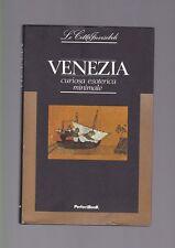 Venezia curiosa esoterica minimale, Fremder, Guanti ,Le città invisibili 1990  R
