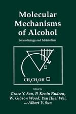 Molecular Mechanisms of Alcohol : Neurobiology and Metabolism 21 by Albert Y....