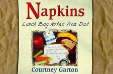 Napkins: Lunch Bag Notes from Dad Garton, Courtney Paperback Used - Good