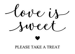 Love is Sweet Please Take a Treat Vinyl Decal Sticker - DIY Wedding Sign 20x14cm