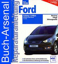 Ford Galaxy / S-Max - Benziner und Diesel seit 2006 Band 1328 Reparaturanleitung