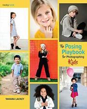 The Posando Playbook Para Fotografiando Niños Por Tamara Lackey,Nuevo