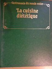 COLLECTION : GASTRONOMIE DU MONDE ENTIER - la cuisine diététique