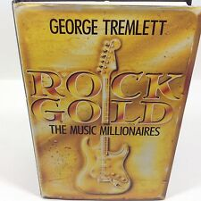 ROCK GOLD ~ THE MUSIC MILLIONAIRES by George Tremlett 1990