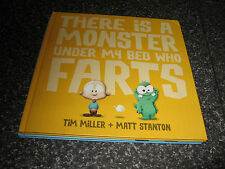 There is a Monster Under My Bed Who Farts by Tim Miller Hardcover Brand New