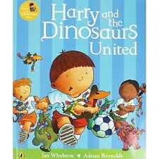 Harry & the Dinosaurs United    by Whybrow & Reynolds