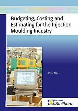 Very Good, Budgeting, Costing and Estimating for the Injection Moulding Industry