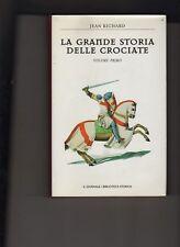 LA GRANDE STORIA DELLE CROCIATE  - VOLUME PRIMO