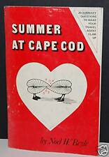 Summer at Cape Cod  by /Noel W. Beyle Signed 1St ED