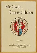 Für Glaube Sitte und Heimat 200 Jahre Kath.Jungesellenverein 1797 Rheinbrohl