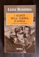 WWII - L. Romersa - I segreti della guerra d'Africa - 1^ ed. 2005 Mursia