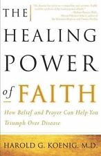 The Healing Power of Faith: How Belief and Prayer Can Help You Triumph Over Dis