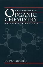 Intermediate Organic Chemistry by Stowell, John C.