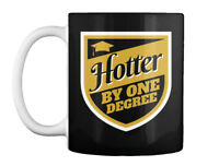 Funny Graduation Hotter By One Degree Gift Coffee Mug