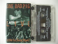 ONE BAD PIG - live; blow the house down - Cassette Tape