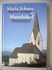 Maria Schnee Matzelsdorf 2005 Kärnten Ortschronik