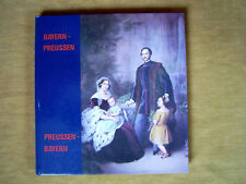 """Bayern – Preussen / Preussen – Bayern (Ausstellung des Geheimen Staatsarch...)"""