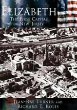 Making of America: Elizabeth : The First Capital City of New Jersey by Jean-Rae