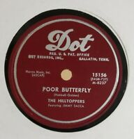 78 THE HILLTOPPERS DOT 15156 POOR BUTTERFLY WRAPPED UP IN A DREAM FLEX WAX SACCA