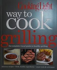 NEW Cooking Light Way to Cook Grilling (2012, Paperback) A809