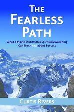 The Fearless Path: What a Movie Stuntman's Spiritual Awakening Can Teach You abo