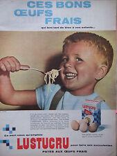 PUBLICITÉ DE PRESSE 1961 LUSTUCRU PATES AUX OEUFS FRAIS - ADVERTISING