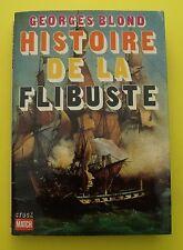 Histoire de la Flibuste ( flibustiers, Pirates )  - Georges Blond - 1969