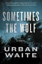 ~BRAND NEW~ Sometimes the Wolf by Urban Waite (2015, Paperback)