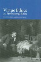Virtue Ethics And Professional Roles, Paperback by Oakley, Justin; Cocking, D...