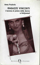 """A. Praderio: """"RAGAZZE VINCENTI"""" - L'ascesa al potere delle donne a Hollywood"""